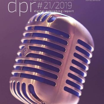 Podcast-Marketing, Journalismus, Storytelling – #dpr 21/2019 kostenlos downloaden