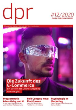 E-Commerce, Paid Content, Psychologie im Marketing – #dpr 12/2020 jetzt kostenlos downloaden